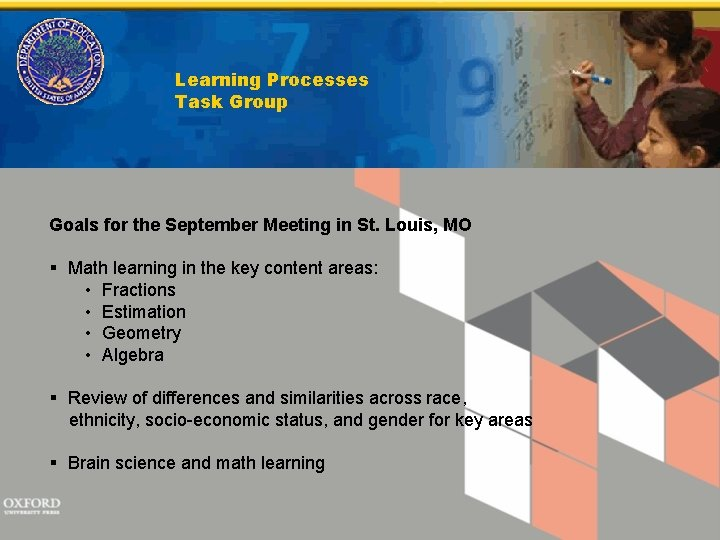 Learning Processes Task Group Goals for the September Meeting in St. Louis, MO §