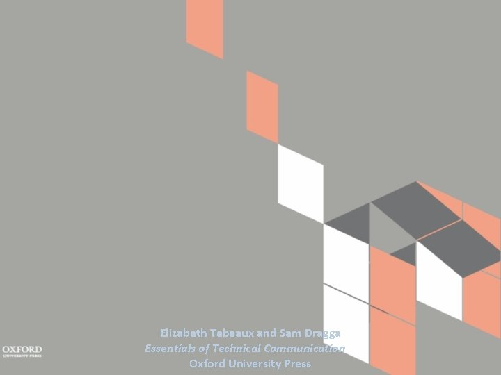 Elizabeth Tebeaux and Sam Dragga Essentials of Technical Communication Oxford University Press