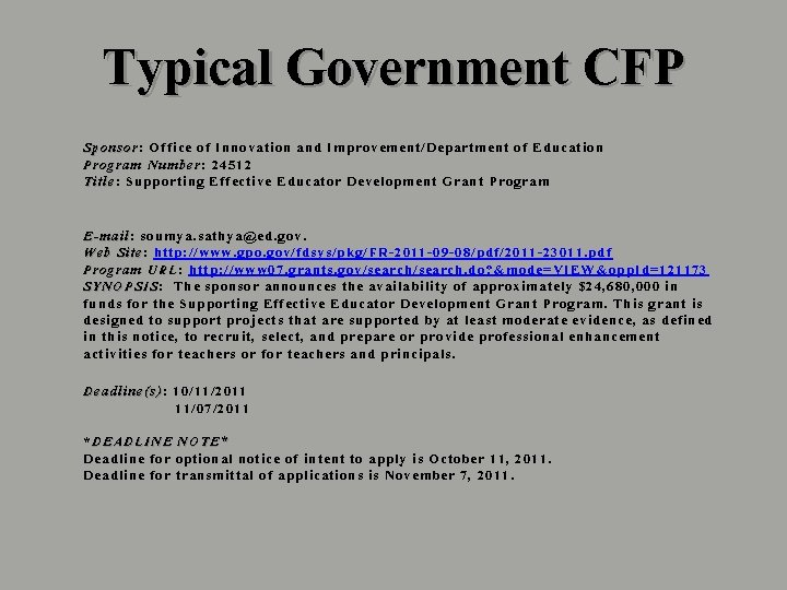 Typical Government CFP Sponsor: Sponsor Office of Innovation and Improvement/Department of Education Program Number: