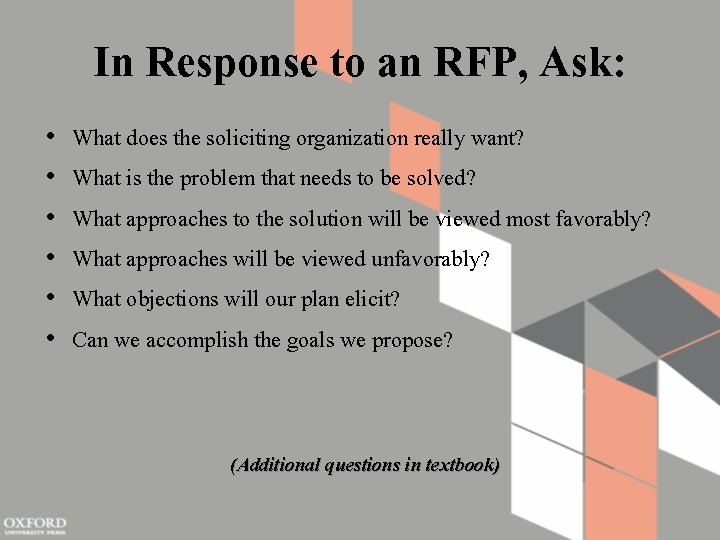 In Response to an RFP, Ask: • • • What does the soliciting organization