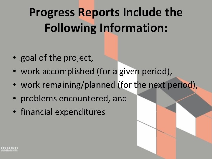 Progress Reports Include the Following Information: • • • goal of the project, work