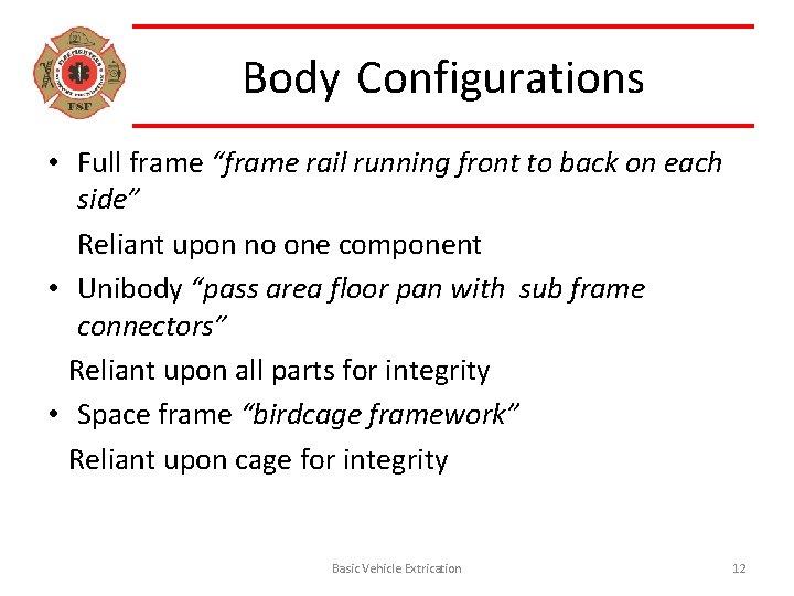 "Body Configurations • Full frame ""frame rail running front to back on each side"""