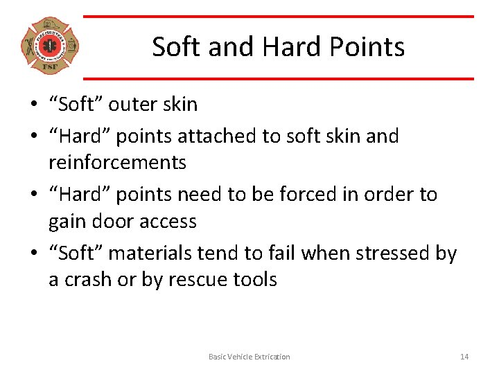 """Soft and Hard Points • """"Soft"""" outer skin • """"Hard"""" points attached to soft"""