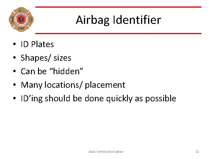 """Airbag Identifier • • • ID Plates Shapes/ sizes Can be """"hidden"""" Many locations/"""