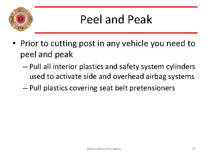 Peel and Peak • Prior to cutting post in any vehicle you need to