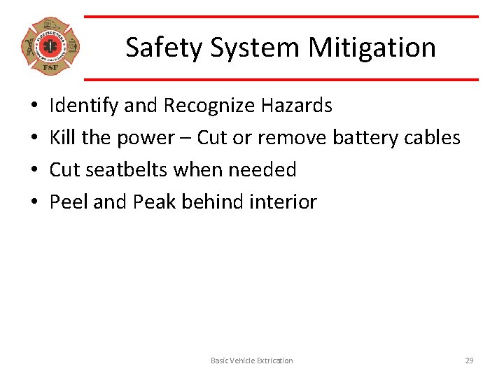 Safety System Mitigation • • Identify and Recognize Hazards Kill the power – Cut