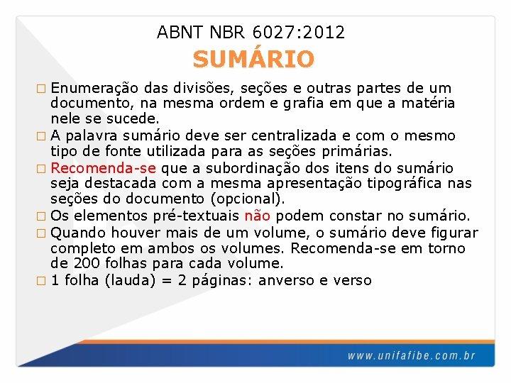 ABNT NBR 6027: 2012 SUMÁRIO � Enumeração das divisões, seções e outras partes de