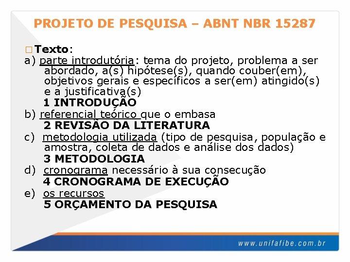 PROJETO DE PESQUISA – ABNT NBR 15287 � Texto: a) parte introdutória: tema do