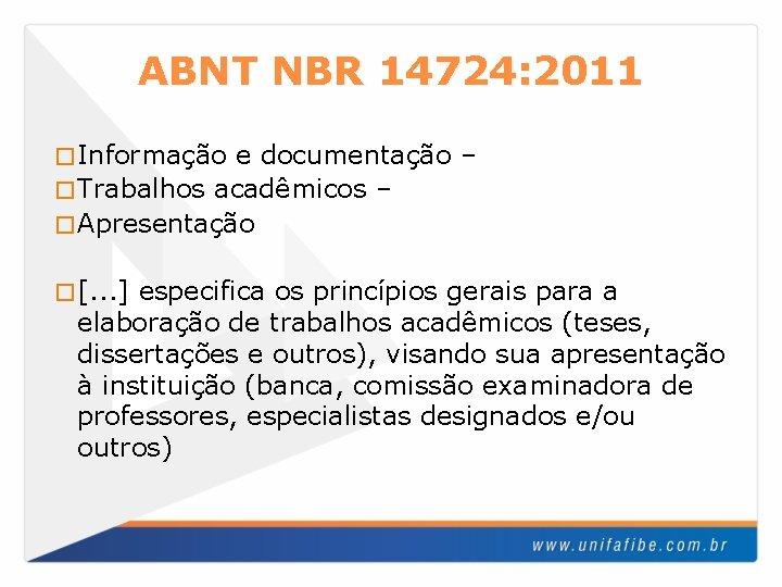 ABNT NBR 14724: 2011 � Informação e documentação – � Trabalhos acadêmicos – �