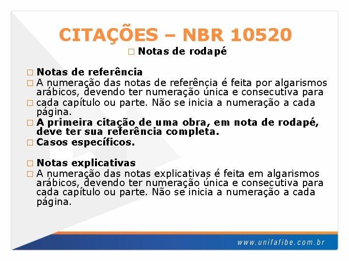 CITAÇÕES – NBR 10520 � Notas de rodapé � Notas de referência � A