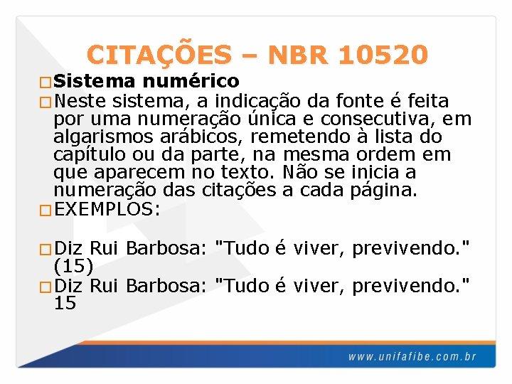 CITAÇÕES – NBR 10520 �Sistema numérico �Neste sistema, a indicação da fonte é feita