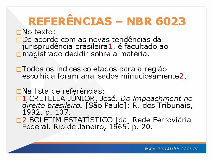 REFERÊNCIAS – NBR 6023 � No � De texto: acordo com as novas tendências
