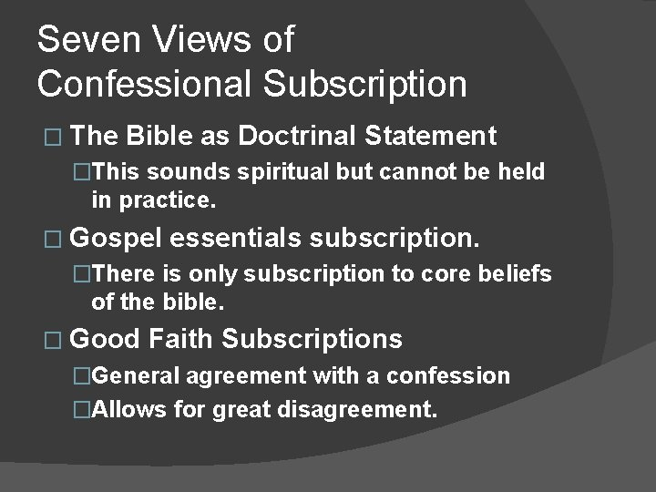 Seven Views of Confessional Subscription � The Bible as Doctrinal Statement �This sounds spiritual