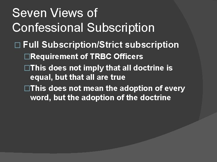 Seven Views of Confessional Subscription � Full Subscription/Strict subscription �Requirement of TRBC Officers �This