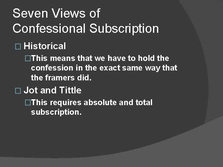 Seven Views of Confessional Subscription � Historical �This means that we have to hold