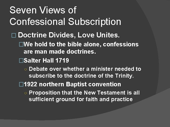 Seven Views of Confessional Subscription � Doctrine Divides, Love Unites. �We hold to the