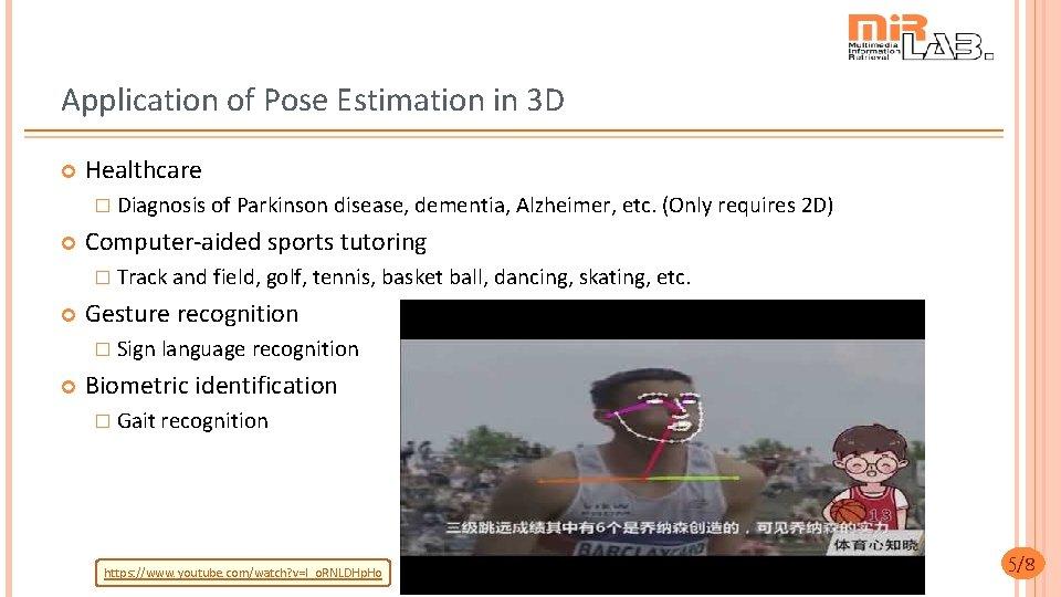 Application of Pose Estimation in 3 D Healthcare � Diagnosis of Parkinson disease, dementia,