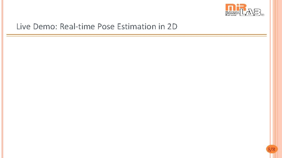 Live Demo: Real-time Pose Estimation in 2 D 8/8