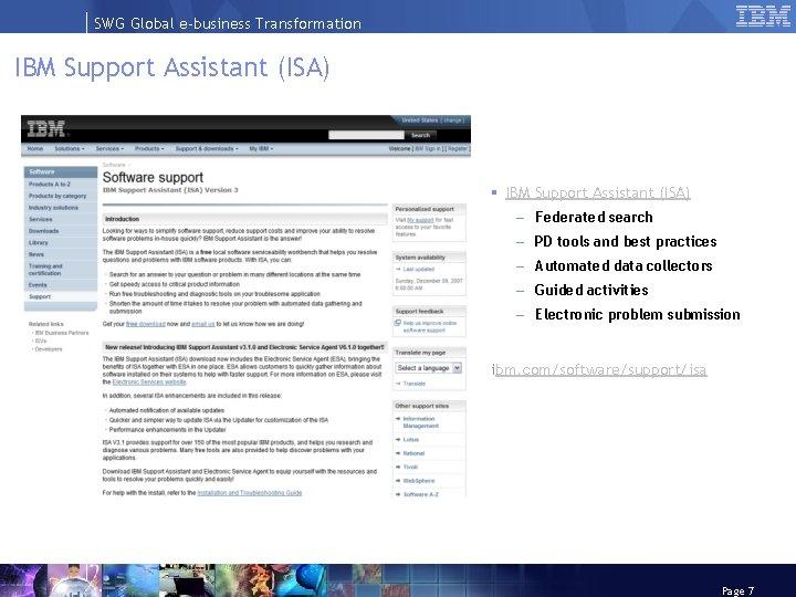 SWG Global e-business Transformation IBM Support Assistant (ISA) § IBM Support Assistant (ISA) –