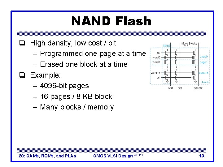 NAND Flash q High density, low cost / bit – Programmed one page at