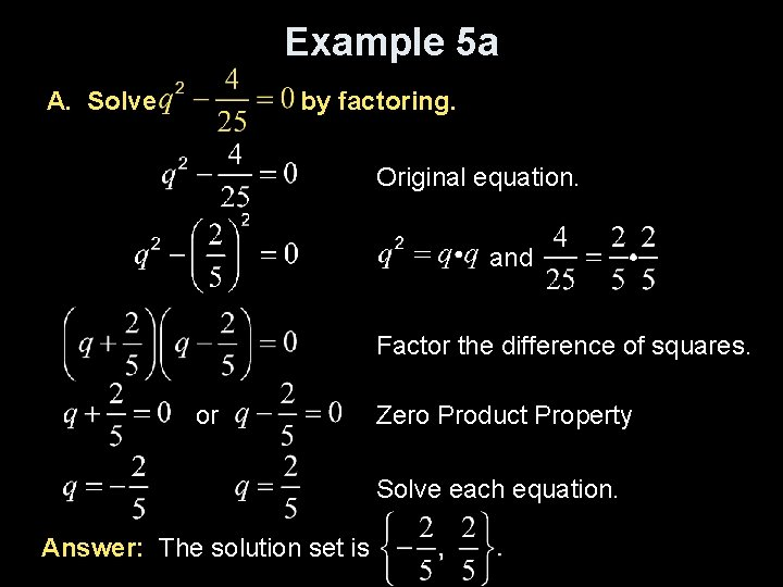Example 5 a A. Solve by factoring. Original equation. and Factor the difference of
