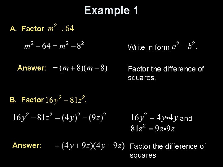 Example 1 A. Factor . Write in form Answer: B. Factor the difference of