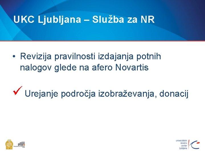 UKC Ljubljana – Služba za NR • Revizija pravilnosti izdajanja potnih nalogov glede na