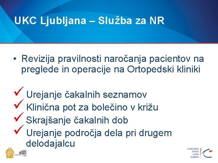 UKC Ljubljana – Služba za NR • Revizija pravilnosti naročanja pacientov na preglede in