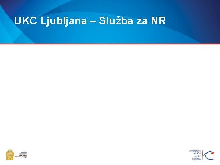 UKC Ljubljana – Služba za NR