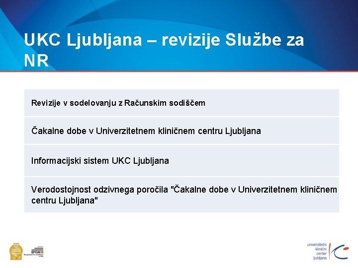 UKC Ljubljana – revizije Službe za NR Revizije v sodelovanju z Računskim sodiščem Čakalne