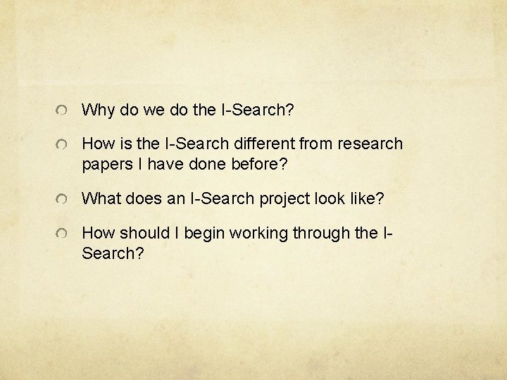 Why do we do the I-Search? How is the I-Search different from research papers