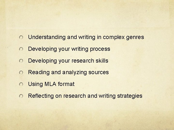 Understanding and writing in complex genres Developing your writing process Developing your research skills