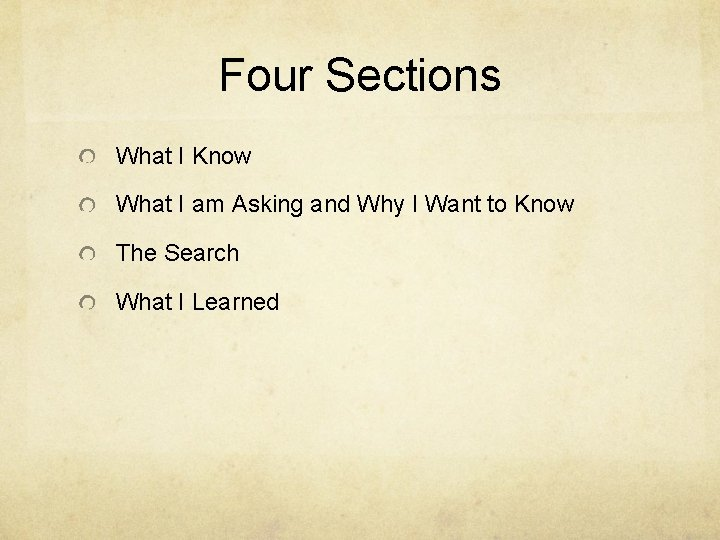 Four Sections What I Know What I am Asking and Why I Want to
