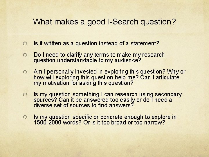 What makes a good I-Search question? Is it written as a question instead of