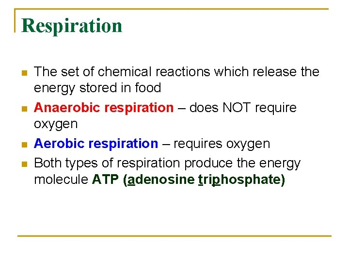 Respiration n n The set of chemical reactions which release the energy stored in
