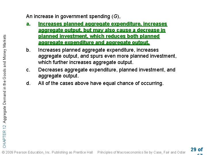 CHAPTER 12 Aggregate Demand in the Goods and Money Markets An increase in government