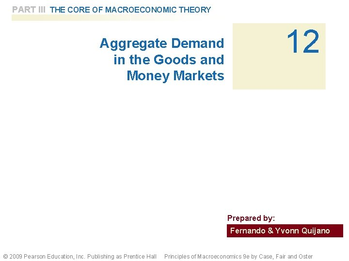 PART III THE CORE OF MACROECONOMIC THEORY 12 Aggregate Demand in the Goods and