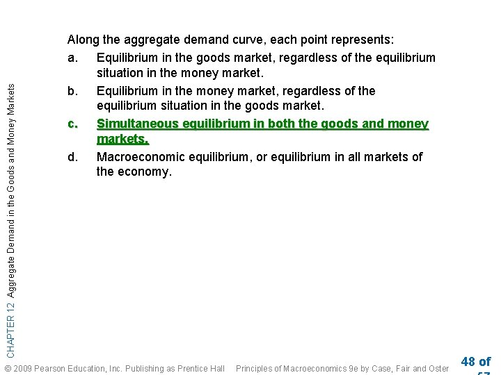CHAPTER 12 Aggregate Demand in the Goods and Money Markets Along the aggregate demand