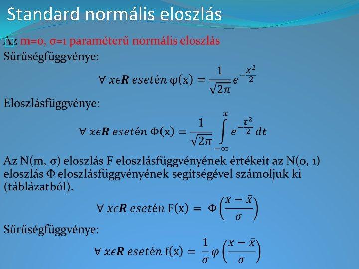 Standard normális eloszlás �