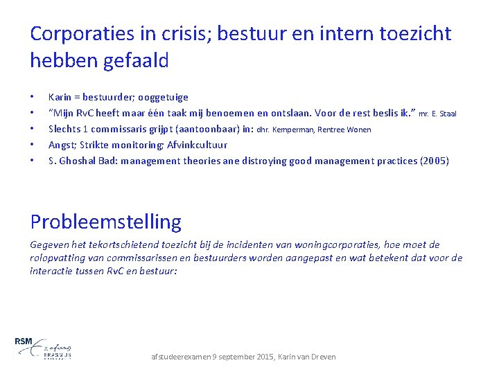Corporaties in crisis; bestuur en intern toezicht hebben gefaald • • • Karin =