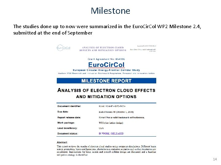 Milestone The studies done up to now were summarized in the Euro. Cir. Col