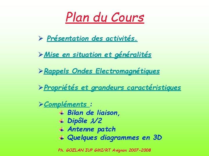 Plan du Cours Ø Présentation des activités. ØMise en situation et généralités ØRappels Ondes