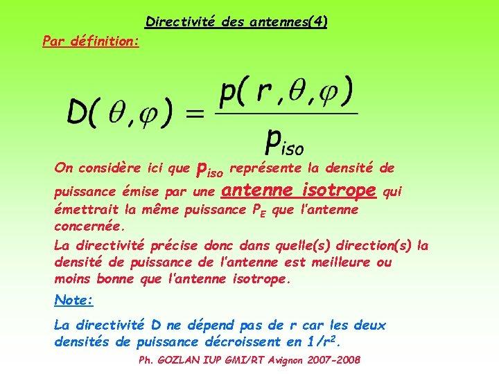Par définition: Directivité des antennes(4) On considère ici que piso représente la densité de