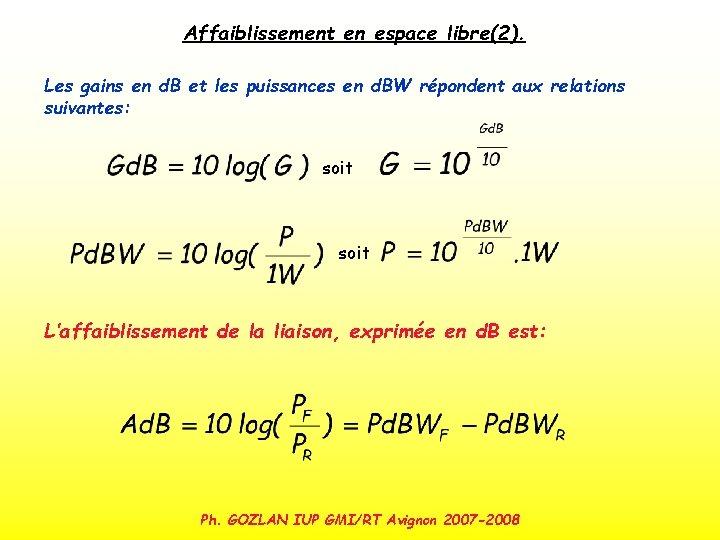 Affaiblissement en espace libre(2). Les gains en d. B et les puissances en d.