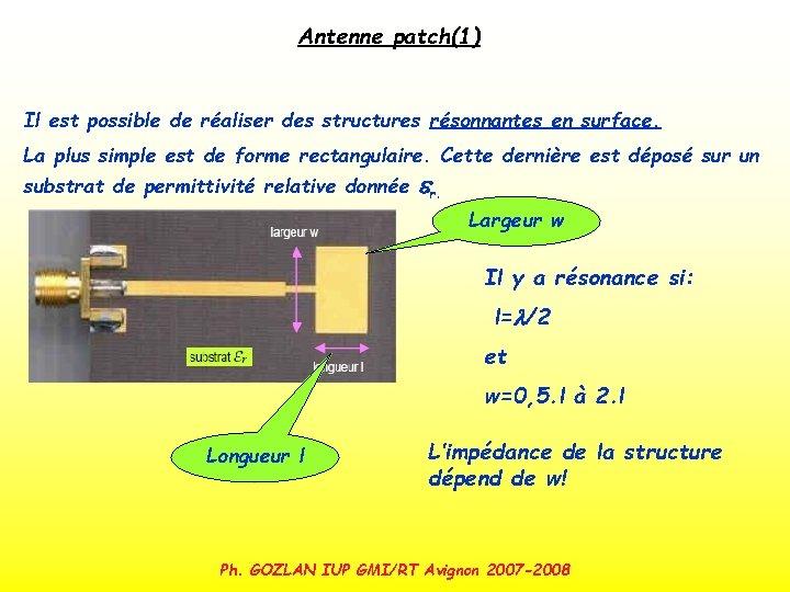 Antenne patch(1) Il est possible de réaliser des structures résonnantes en surface. La plus