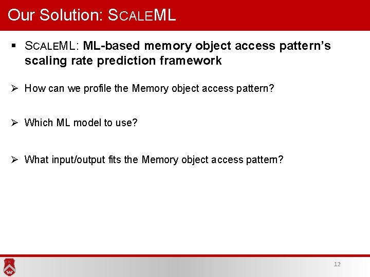 Our Solution: SCALEML § SCALEML: ML-based memory object access pattern's scaling rate prediction framework