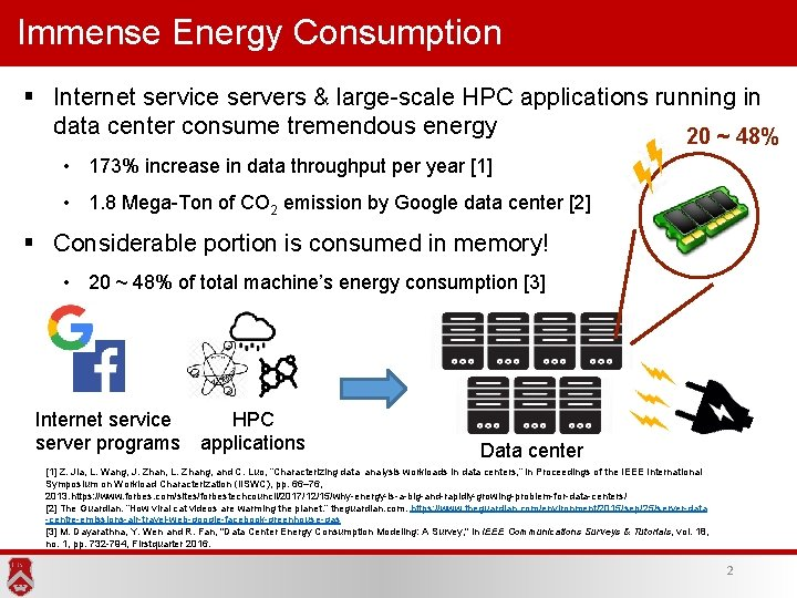 Immense Energy Consumption § Internet service servers & large-scale HPC applications running in data