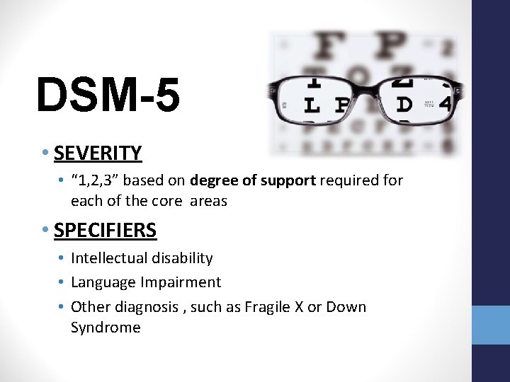 """DSM-5 • SEVERITY • """" 1, 2, 3"""" based on degree of support required"""