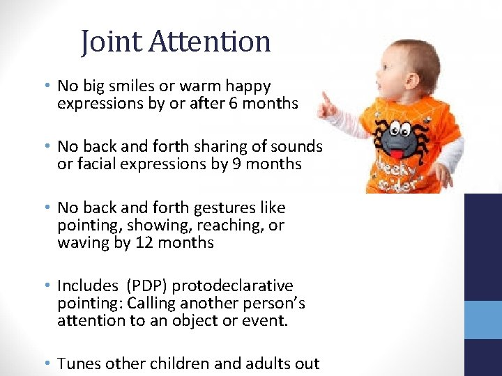 Joint Attention • No big smiles or warm happy expressions by or after 6