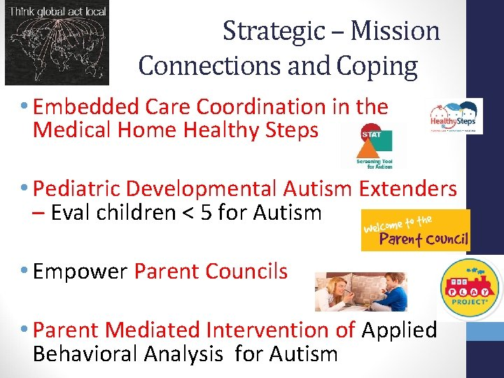 Strategic – Mission Connections and Coping • Embedded Care Coordination in the Medical Home